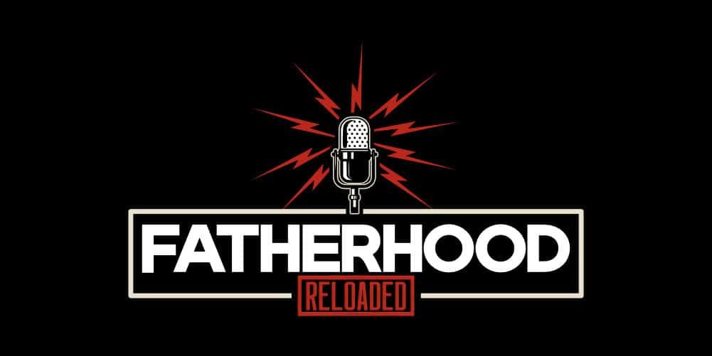 Fatherhood Reloaded Podcast Logo